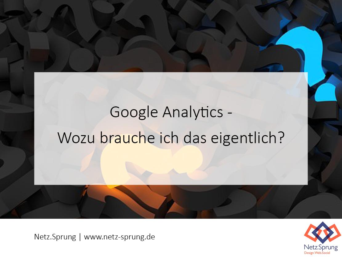 Google Analytics I – Wozu brauche ich das eigentlich?